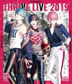 B-PROJECT THRIVE LIVE 2019(初回限定盤)【Blu-ray】 [ THRIVE ]