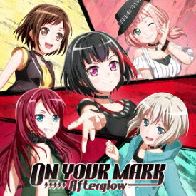 ON YOUR MARK (通常盤) [ Afterglow ]