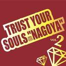 "TRUST YOUR SOULS ""NAGOYA"" 2"