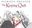 The Keeping Quilt KEEPING QUILT 25TH ANNIV/E [ Patricia Polacco ]