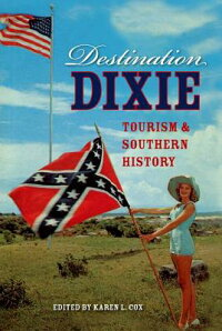 DestinationDixie:TourismandSouthernHistory[KarenL.Cox]