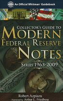 Collector's Guide to Modern Federal Reserve Notes: Series 1963-2009