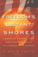 Freedom's Distant Shores: American Protestants and Post-Colonial Alliances with Africa
