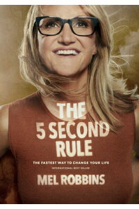 The5SecondRule:TransformYourLife,Work,andConfidencewithEverydayCourage[MelRobbins]