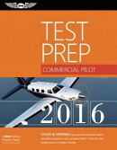 Commercial Pilot Test Prep 2016: Study & Prepare: Pass Your Test and Know What Is Essential to Becom