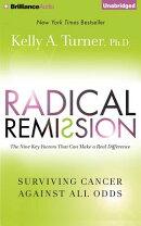 Radical Remission: Surviving Cancer Against All Odds