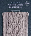 Norah Gaughan's Knitted Cable Sourcebook: A Breakthrough Guide to Knitting with Cables and Designing