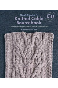 NorahGaughan'sKnittedCableSourcebook:ABreakthroughGuidetoKnittingwithCablesandDesigning[NorahGaughan]