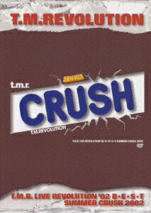 T.M.R.LIVE REVOLUTION '02 B★E★S★T -SUMMER CRUSH 2002- [ T.M.Revolution ]