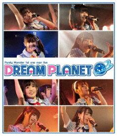 ピュアリーモンスター1stワンマンライブ「DREAM PLANET」【Blu-ray】 [ ピュアリーモンスター ]