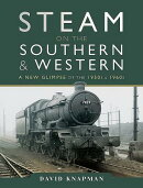 Steam on the Southern and Western: A New Glimpse of the 1950s and 1960s