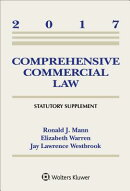 Comprehensive Commercial Law: 2017 Statutory Supplement