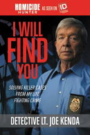 I Will Find You: Solving Killer Cases from My Life Fighting Crime