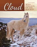 Cloud: Wild Stallion of the Rockies, Revised and Updated