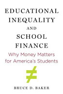 Educational Inequality and School Finance: Why Money Matters for America's Students