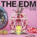 THE EDM〜エロティック・ダンス・ミックス〜 [ DJ RIE ]