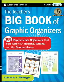 The Teacher's Big Book of Graphic Organizers, Grades 5-12: 100 Reproducible Organizers That Help Kid TEACHERS BBO GRAPHIC ORGANIZER (Jossey-Bass Teacher) [ Katherine S. McKnight ]