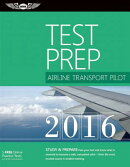 Airline Transport Pilot Test Prep 2016: Study & Prepare: Pass Your Test and Know What Is Essential t