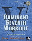 Jamey Aebersold Jazz -- Dominant Seventh Workout, Vol 84: Book & 2 CDs
