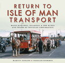 Return to Isle of Man Transport: Manx Electric, Snaefell & the Buses and Trams of Douglas Corporatio