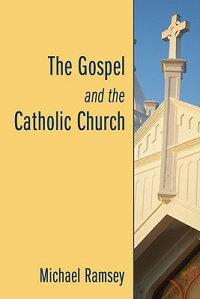 The_Gospel_and_the_Catholic_Ch