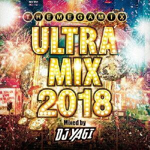 ULTRA MIX 2018 Mixed by DJ YAGI [ DJ YAGI ]