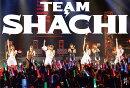 TEAM SHACHI (完全生産限定盤 CD+2Blu-ray)【マジ感謝盤】