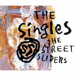 The SingleS [ ストリート・スライダーズ ]