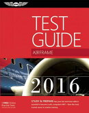 """Airframe Test Guide 2016: The """"Fast-Track"""" to Study for and Pass the Aviation Maintenance Technici"""