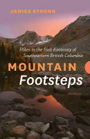 Mountain Footsteps: Hikes in the East Kootenay of Southwestern British Columbia