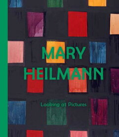 MARY HEILMANN:LOOKING AT PICTURES(H) [ MARY HEILMANN ]