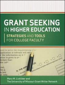 Grant Seeking in Higher Education: Strategies and Tools for College Faculty GRANT SEEKING IN HIGHER EDUCAT (Jossey-Bass Higher and Adult Education) [ Mary M. Licklider ]