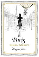 PARIS:THROUGH A FASHION EYE(H)