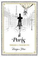 PARIS:THROUGH A FASHION EYE(H)