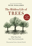 The Hidden Life of Trees: What They Feel, How They Communicatea Discoveries from a Secret World