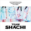 TEAM SHACHI (通常盤B)【positive exciting soul盤】