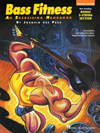 Bass Fitness - An Exercising Handbook: Updated Edition!: Now Including Bonus 5-String Section! BASS FITNESS - AN EXERCISING H (Guitar School) [ Josquin Des Pres ]