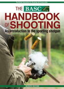 Basc Handbook of Shooting: An Introduction to the Sporting Shotgun