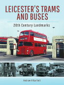 Leicester's Trams and Buses: 20th Century Landmarks