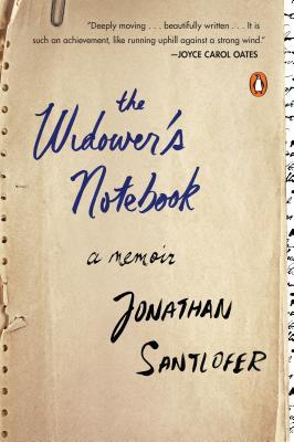 The Widower's Notebook: A Memoir WIDOWERS NOTEBK [ Jonathan Santlofer ]
