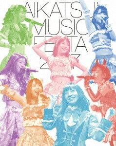 アイカツ!ミュージックフェスタ2017 アイカツスターズ!版【Blu-ray】 [ (アニメーション) ]
