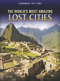 TheWorld'sMostAmazingLostCities
