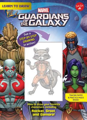 Learn to Draw Marvel Guardians of the Galaxy: How to Draw Your Favorite Characters, Including Rocket LEARN TO DRAW MARVEL GUARDIANS (Licensed Learn to Draw) [ Walter Foster Jr Creative Team ]
