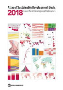 Atlas of Sustainable Development Goals 2018: From World Development Indicators
