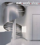 EAT. WORK. SHOP.:NEW JAPANESE DESIGN(H)