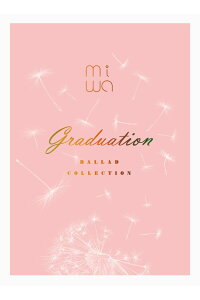 miwaballadcollection〜graduation〜[miwa]