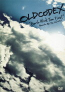 OLDCODEX Harsh Wind Tour LIVE DVD