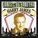 【輸入盤】Giants Of The Big Band Era Harry James