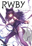 RWBY OFFICIAL MANGA ANTHOLOGY Vol.3 From Shadows