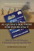 "Al-Qaida's Doctrine for Insurgency: Abd Al-Aziz Al-Muqrin's ""A Practical Course for Guerrilla War"